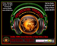 Global Views ~ Internet Talk Radio Show (www.AfrikkaRadio.com)